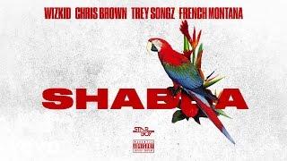 Wizkid - Shabba (Audio) ft. Chris Brown, Trey Songz, French Montana