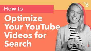 How to Optimize Your YouTube Video for Search