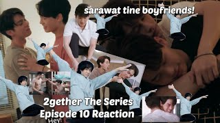 (BOYFRIENDS CULTURE) 2gether ep.10 like actually 2GETHER SARAWAT + TINE ! Reaction/Commentary