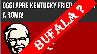 BUFALA? Oggi apre Kentucky Fried Chicken a Roma KFC