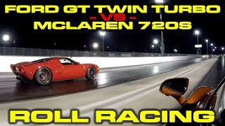 1,000 HP Ford GT Twin Turbo vs McLaren 720S Roll Racing