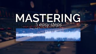 Download Lagu How to Master Your Music in 5 Simple Steps Gratis STAFABAND