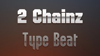 2 Chainz Type Beat [MP3 Download]