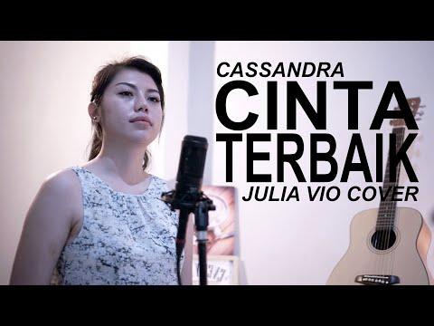 Download CASSANDRA - CINTA TERBAIK  JULIA VIO COVER  Mp4 baru