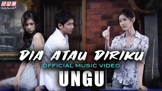 Ungu - Dia Atau Diriku  (Official Music Video - HD)