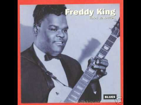 FREDDY KING - Have You Ever Loved A Woman - Texas Sensation