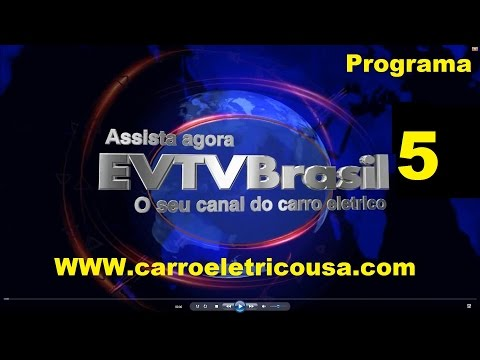 Carro elétrico, veículo elétrico, evtvbrasil programa 5
