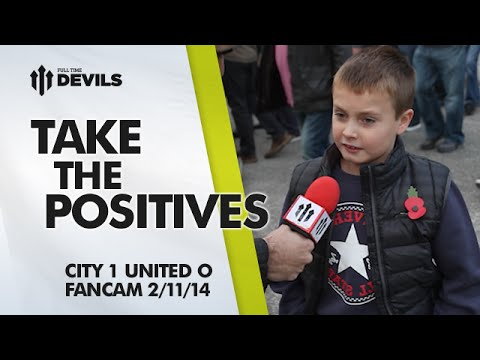 Take the Positives | Manchester City 1 Manchester United 0 | FANCAM