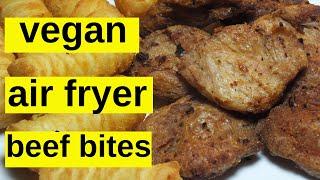 VEGAN AIR FRYER 'BEEF' BITES ???? TVP Soy Mock Meat ???? Easy Meatless Recipe