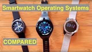Smartwatch OS Compared: Tizen (Galaxy Watch), Android (ZGPAX S216). and WearOS (Ticwatch PRO)