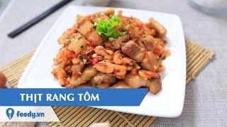 Hướng dẫn cách làm Thịt rang tôm - Pork and shrimp stir-fry với #Feedy