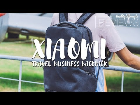 XIAOMI TRAVEL BUSINESS BACKPACK REVIEW (2018) /// THESTYLEJUNGLE HANDS-ON REVIEWS