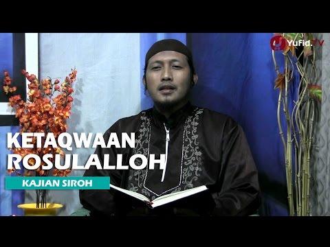 Kajian Islam: Ketakwaan Rosulullah kepada Allah - Ustadz Zaid Susanto