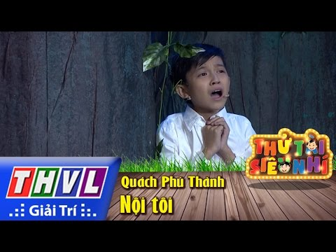 Thử tài siêu nhí - Tập 13: Nội tôi - Quách Phú Thành