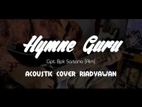 Hymne Guru (Acoustic Cover Riadyawan)