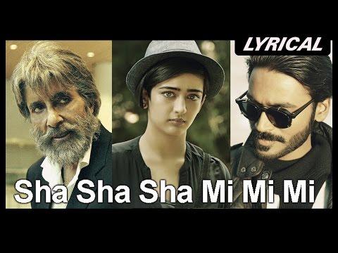 Sha Sha Sha Mi Mi Mi (Lyrical Song Video) | Shamitabh | Amitabh Bachchan, Dhanush & Akshara Haasan