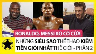 Những Siêu Sao Thể Thao Giàu Nhất Thế Giới: Ronaldo và Messi Không Có Cửa – Phần 2