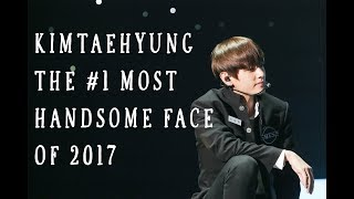 KIM TAEHYUNG THE #1 MOST HANDSOME FACE OF 2017 (#TAETAEisLOVE)