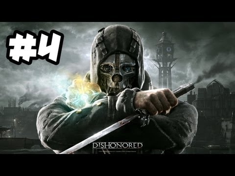 Dishonored Gameplay Walkthrough Part 4 - BECOME THE ASSASSIN!! (Xbox 360/PS3/PC HD)