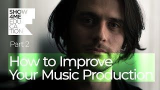 How to Improve Your Music Production- Milos Jelic, Part2