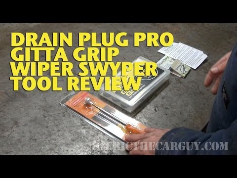 Drain Plug Pro. Gitta Grip. Wiper Swyper Tool Review -EricTheCarGuy