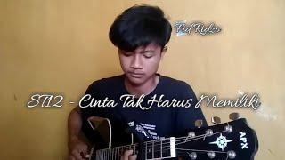 Download Lagu CINTA TAK HARUS MEMILIKI - ST12 (COVER) Gratis STAFABAND