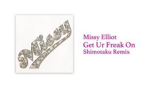 Missy Elliott - Get Ur Freak On (下拓Remix)