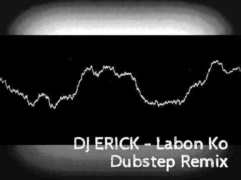 DJ Erick - Labon Ko (Dubstep remix)