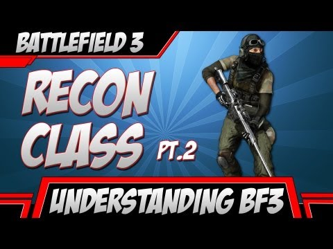 BF3: Understanding Aggressive Recon Pt.2 (Battlefield 3 Gameplay)