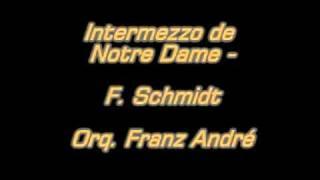Intermezzo de Notre Dame - F. Schmidt - Orq. Franz André.mpg