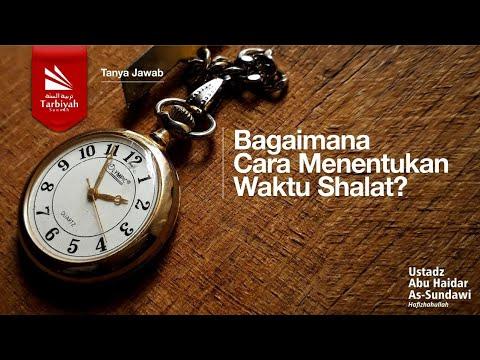 Soal Jawab | Bagaimana Menentukan Waktu Shalat? - Ustadz Abu Haidar As Sundawy