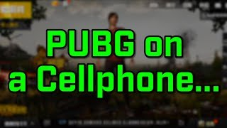 The Free-to-Play PUBG from China... on a cellphone...