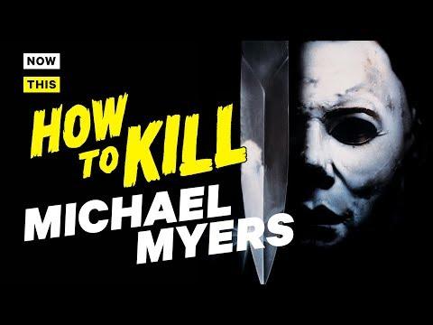How to Kill Michael Myers   NowThis Nerd   halloween
