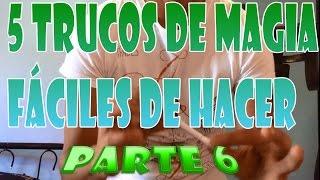 5 Trucos De Magia Fáciles De Hacer, (parte 6)