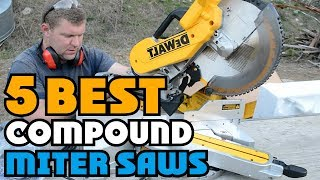 ✅ 5 Best: Best Budget Compound Miter Saw 2019 | Top 5 Compound Miter Saw (Buying Guide)