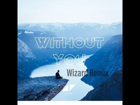 Avicii Without You (Wizard Remix)I Rip Avicii