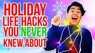 HOLIDAY LIFE HACKS YOU NEVER KNEW ABOUT!