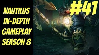 Nautilus In-Depth Gameplay #41 --  Season 8 -- How to Win as Support -- League of Legends