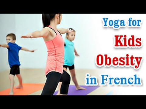 Yoga For Kids Obesity - Weight Loss and Tips In French