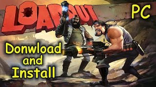 How to Download and Install Loadout - Free2Play [PC]