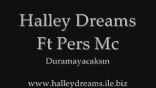 Halley Dreams Ft Pers Mc - Duramayacaksın