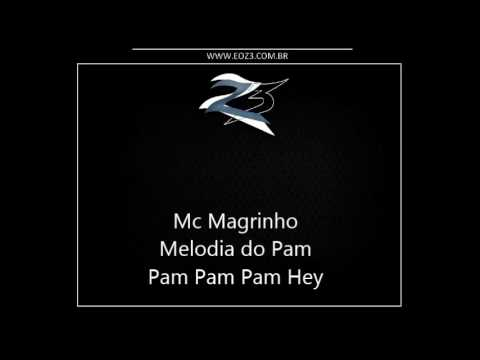 Mc Magrinho - Melodia do Pam Pam Pam Pam Hey [DJS LC DO JACA E BRENO DE SG]