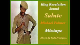 King Revelation Sound Salute Michael Palmer Mixtape