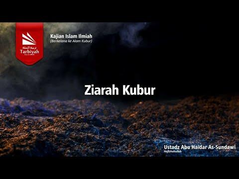 Berkelana ke Alam Kubur | Ziarah Kubur(Lanjutan) | Ustadz Abu Haidar As-Sundawy