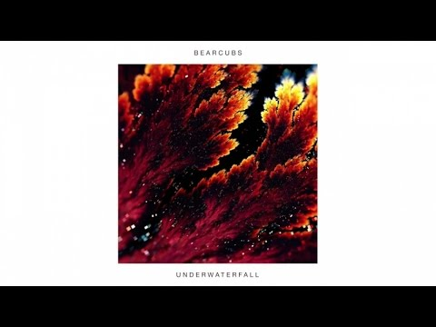 Bearcubs - Underwaterfall (Official Audio)