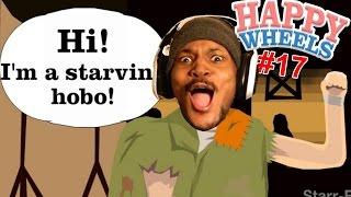 HI! I'M A STARVING HOBO!   Happy Wheels - Part 17