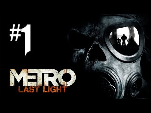 Metro Last Light Gameplay Walkthrough – Part 1 – Intro & Chapter 1 (Xbox 360/PS3/PC HD)