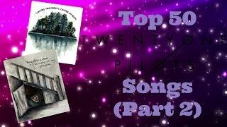 Top 50 twenty one pilots Songs (25-1)