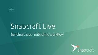 Snapcraft Live - 20th Feb 2019