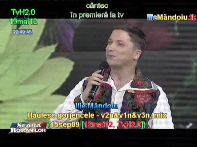 Ilie Mandoiu - Haulesc gorjencele - v2&v1&v3, mix (15sep09 [12mai12, TvH2.0]); de la MARIA CIOBANU